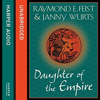 Daughter of the Empire                   By:                                                                                                                                 Raymond E. Feist,                                                                                        Janny Wurts                               Narrated by:                                                                                                                                 Tania Rodrigues                      Length: 19 hrs and 47 mins     433 ratings     Overall 4.8