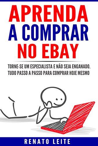Aprenda a comprar no Ebay: Torne-se um especialista e não