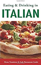 Eating & Drinking in Italian: Menu Translator and Italy Restaurant Guide (Europe Made Easy Travel Guides)
