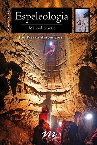 Espeleologia. Manual Pràctic (Manuals de muntanya)