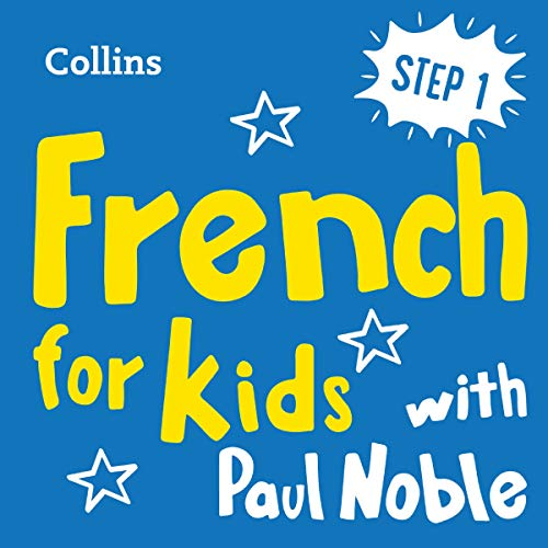 Couverture de Learn French for Kids with Paul Noble – Step 1: Easy and fun!