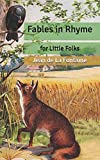 Fables in Rhyme: for Little Folks