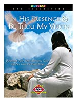 In His Presence: Be Thou My Vision [DVD] [Import]