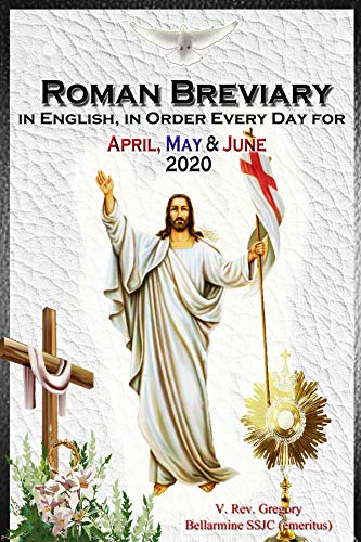 The Roman Breviary: in English, in Order, Every Day for April, May, June 2020 (English Edition)