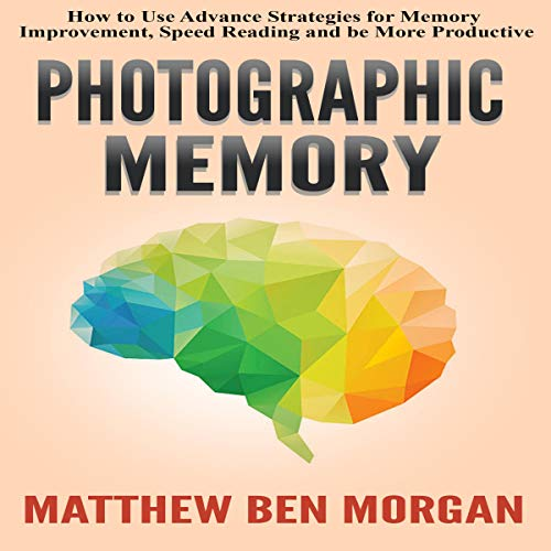 Photographic Memory Audiobook By Matthew Ben Morgan cover art