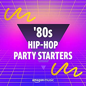 80s Hip-Hop Party Starters
