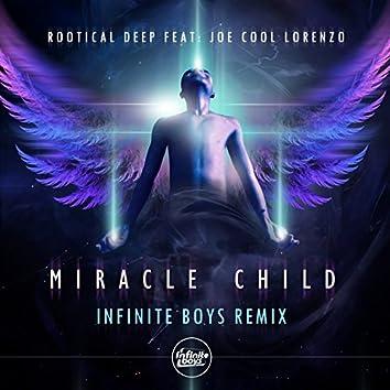 Miracle Child (feat. Joe Cool Lorenzo) [Infinite Boys Remix]