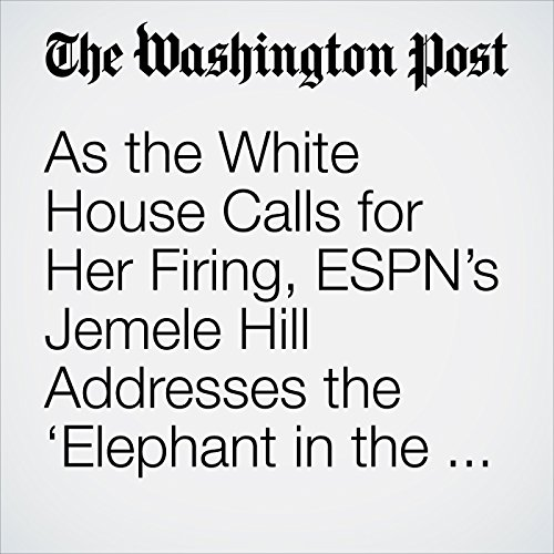 As the White House Calls for Her Firing, ESPN's Jemele Hill Addresses the 'Elephant in the Room' copertina
