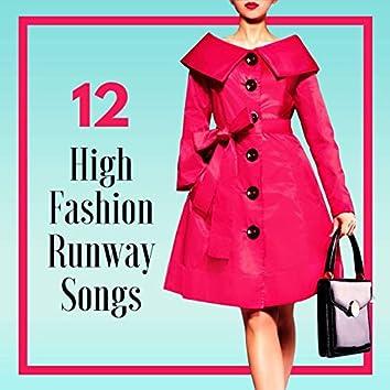 12 High Fashion Runway Songs: Fashion Week Fashion Walk House Music