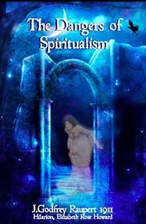 The Dangers of Spiritualism