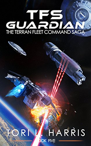Book: TFS Guardian - The Terran Fleet Command Saga – Book 5 by Tori L. Harris