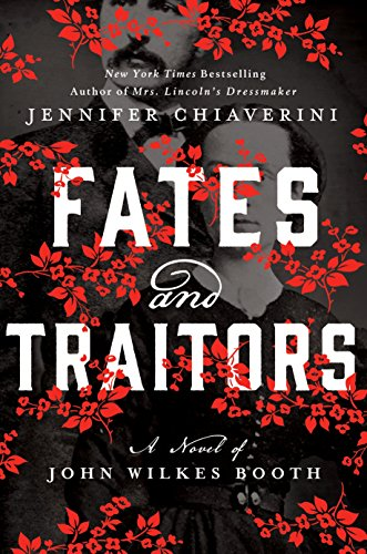 Image of Fates and Traitors: A Novel of John Wilkes Booth