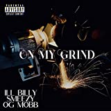 On My Grind (feat. Smeezy & OG MoBB) [Explicit]