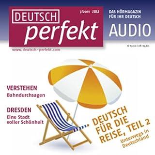 Couverture de Deutsch perfekt Audio - Deutsch für die Reise Teil 2. 7/2011