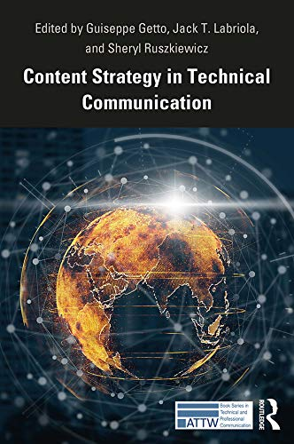 Content Strategy in Technical Communication (ATTW in Technical and Professional Communication)