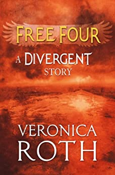 Free Four - Tobias tells the Divergent Knife-Throwing Scene (Divergent Series) by [Veronica Roth]