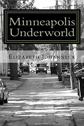 Minneapolis Underworld: Over a Century of Mill City Racketeering and Collusion