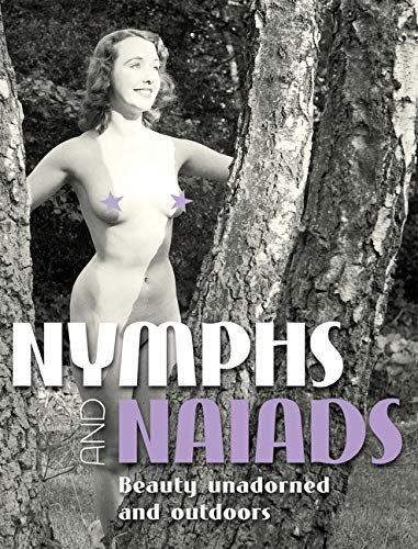Nymphs and Naiads: Beauty Unadorned and Outdoors (Stephen Glass Collection)