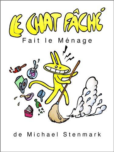 Couverture du livre Le Chat Fâché Fait le Ménage