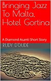 Bringing Jazz To Malta, Hotel Gortina: A Diamond Asanti Short Story (English Edition)