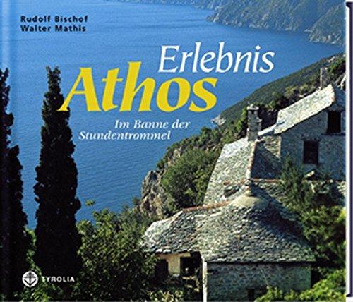 Erlebnis Athos: Im Banne der Stundentrommel
