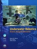 Underwater Robotics : Science, Design and Fabrication