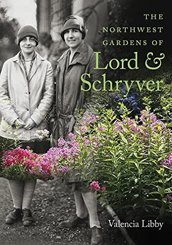 The Northwest Gardens of Lord and Schryver