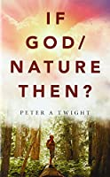 If God/Nature, Then?