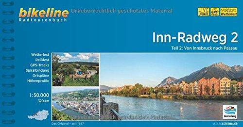 Inn-Radweg 2: Von Innsbruck nach Passau 1:50 000, 310 km. GPS-Tracks-Download, wetterfest/reißfest (Bikeline Radtourenbücher)