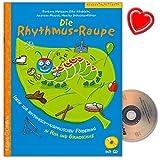 Die Rhythmus-Raupe - Ideen zur rhythmisch-musikalischen Förderung in Kita und Grundschule - mit CD und bunter herzförmiger Notenklammer
