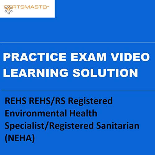 Certsmasters REHS REHSRS Registered Environmental Health SpecialistRegistered Sanitarian (NEHA) Practice Exam Video Learning Solution