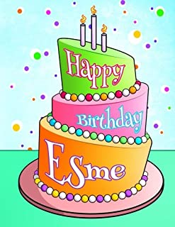 Happy Birthday Esme: Personalized Birthday Book with Name, Journal, Notebook, Diary, 105 Lined Pages, 8 1/2