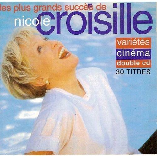 Les plus grands succès de Nicole Croisille : Variétés - Cinéma (Double CD - 30 titres)
