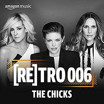 RETRO 006: The Chicks