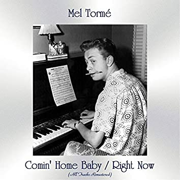 Comin' Home Baby / Right Now (All Tracks Remastered)