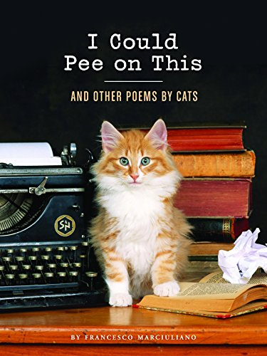 I Could Pee on This: And Other Poems by Cats (Gifts for Cat Lovers, Funny Cat Books for Cat Lovers)