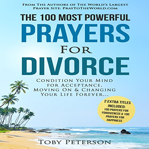 The 100 Most Powerful Prayers for Divorce     Condition Your Mind for Acceptance, Moving on and Changing Your Life Forever              By:                                                                                                                                 Toby Peterson                               Narrated by:                                                                                                                                 Denese Steele,                                                                                        John Gabriel                      Length: 48 mins     Not rated yet     Overall 0.0