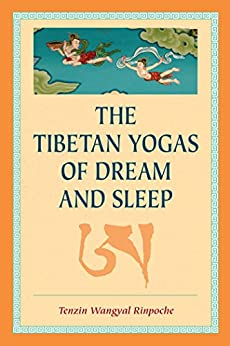 The Tibetan Yogas of Dream and Sleep by [Tenzin  Wangyal, Mark Dahlby]