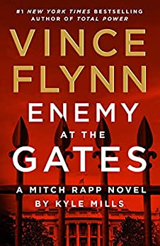Enemy at the Gates (Mitch Rapp Book 20) by [Vince Flynn, Kyle Mills]