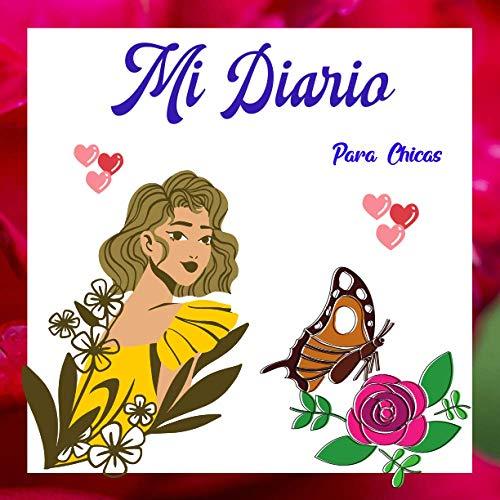 Mi Diario Para Chicas.: Un hermoso cuaderno diario con un interior colorido para niñas de 8 a 12 años. Bonito regalo para San Valentín. Buena Suerte !!! (San Valentín - 14 de Febrero)