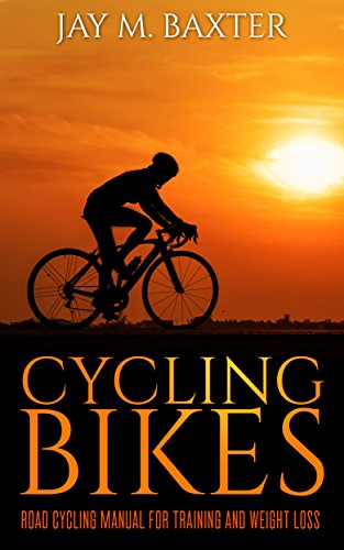 CYCLING BIKES: ROAD CYCLING MANUAL FOR TRAINING AND WEIGHT LOSS (English Edition)
