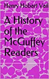 A History of the McGuffey Readers (English Edition)