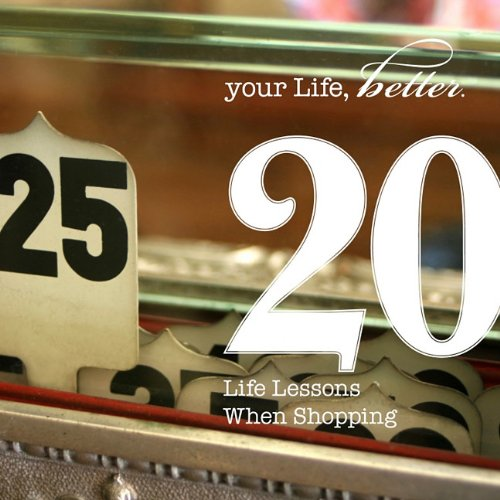Download 20 Life Lessons Learned While Shopping (Your Life, Better) 082981891X
