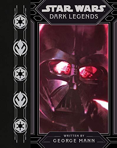 Compare Textbook Prices for Star Wars Dark Legends Star Wars Disney Media tie-in Edition ISBN 9781368057332 by Mann, George,Griffin, Grant