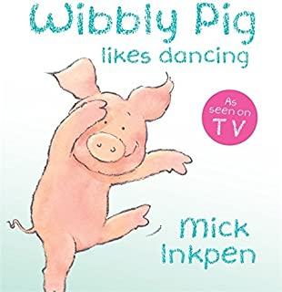 Wibbly Pig Can Dance by Mick Inkpen (1-Apr-2010) Board book
