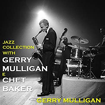 Jazz Collection with Gerry Mulligan & Chet Baker (feat. Chet Baker)