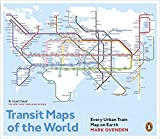 Transit Maps of the World: Every Urban Train Map on Earth - Mark Ovenden