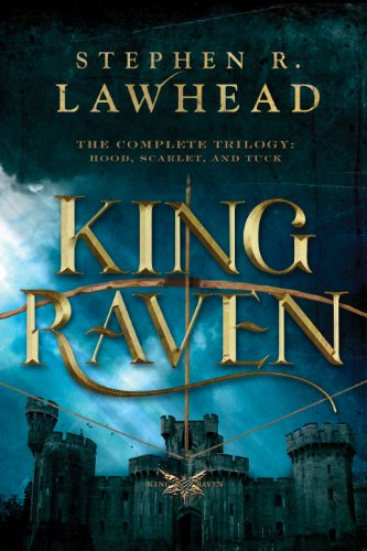 King Raven: Hood, Scarlet, and Tuck (The King Raven Trilogy) (English Edition)
