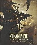 Steampunk - De vapeur et d'acier