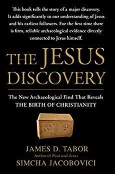 The Jesus Discovery: The Resurrection Tomb that Reveals the Birth of Christianity by [James D. Tabor, Simcha Jacobovici]
